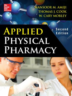 Applied Physical Pharmacy By Amiji, Mansoor M./ Cook, Thomas J.