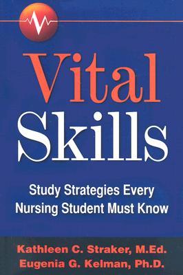 Vital Skills By Straker, Kathleen C./ Kelman, Eugenia G., Ph.D.